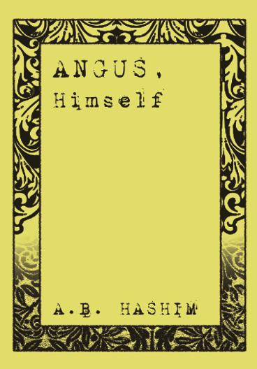 ANGUS, HIMSELF