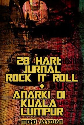 28 HARI: JURNAL ROCK N' ROLL + ANARKI DI KUALA LUMPUR