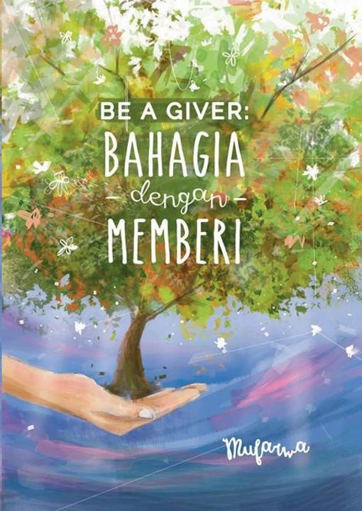 BE A GIVER: BAHAGIA DALAM MEMBERI
