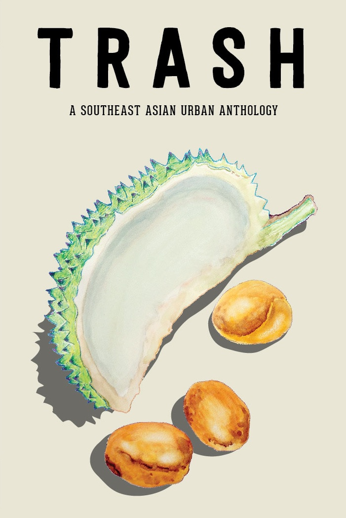 TRASH: A SOUTHEAST ASIAN URBAN ANTHOLOGY